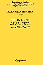 Fibonacci's De Practica Geometrie (Sources and Studies in the History of Mathematics and Physical Sciences)
