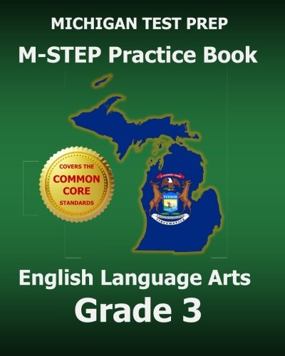 MICHIGAN TEST PREP M-STEP Practice Book English Language Arts Grade 3: Covers the Common Core State Standards