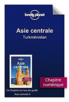 Asie centrale 4 - Turkménistan (French Edition)