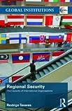 Regional Security: The Capacity of International Organizations (Global Institutions), Rodrigo Tavares, 0415483409
