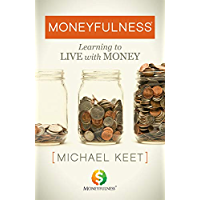 Moneyfulness®: Learning to Live with Money (English Edition)