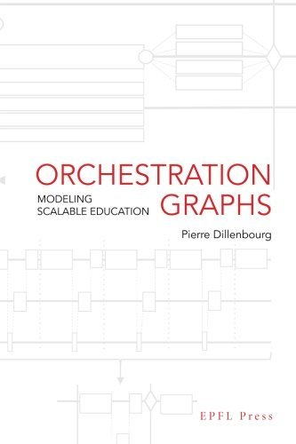 Orchestration Graphs: Modeling Scalable Education by Dillenbourg Pierre (2015-06-24) Paperback