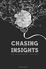 Chasing The Insights - 100 Experiment Journal Paperback