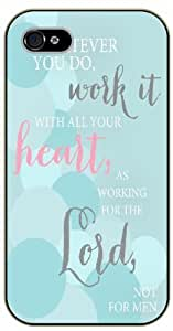 iPhone 5C Whatever you do, work it with all your heart. As working for the Lord, not for men. Bible verse - black plastic case / Life quotes, inspirational and motivational / Surelock Authentic