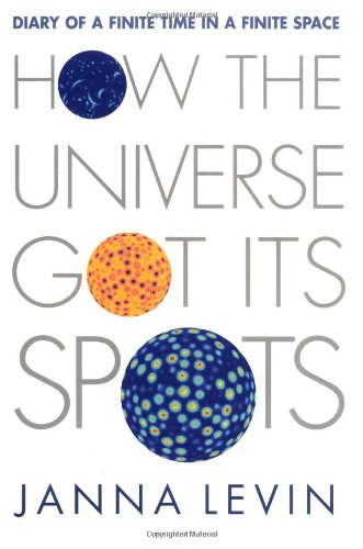 How the Universe Got Its Spots: Diary of a Finite Time in a Finite Space