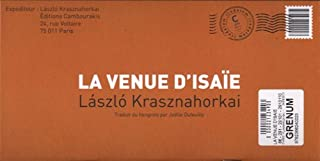 La venue d'Isaïe, Krasznahorkai, László