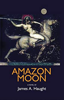 Amazon Moon by [Haught, James A.]