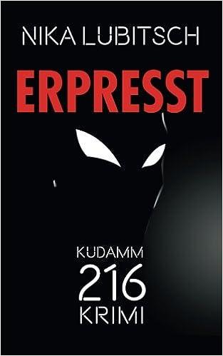 Sustancialmente aparato Moderador  Erpresst: Kudamm-216-Krimi: Amazon.de: Lubitsch, Nika: Bücher