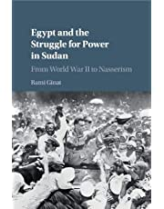 Egypt and the Struggle for Power in Sudan: From World War II to Nasserism