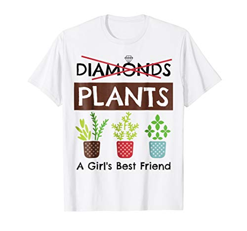 Forget Diamonds - Plants are a Girl's Best Friend Funny Gardener T-Shirt