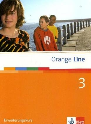 Orange Line / Schülerbuch Teil 3 (3. Lernjahr) Erweiterungskurs