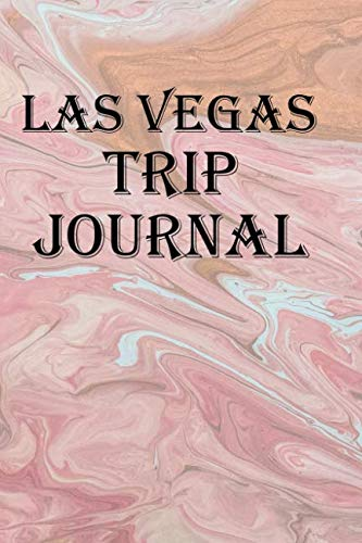 Las Vegas Trip Journal: Record your Las Vegas, Nevada vacation adventures