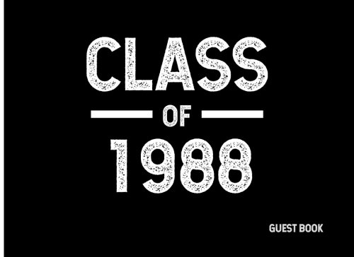 Class of 1988: Guest Book (Guest Books for Graduation) (Volume 3)