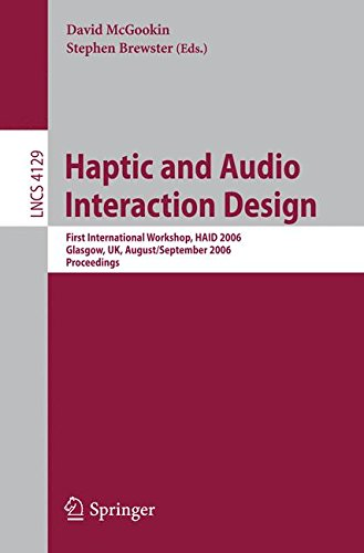 Haptic and Audio Interaction Design: First International Workshop, HAID 2006, Glasgow, UK, August 31 - September 1, 2006, Proceedings (Lecture Notes in Computer Science)