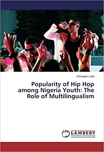Popularity of Hip Hop among Nigeria Youth: The Role of