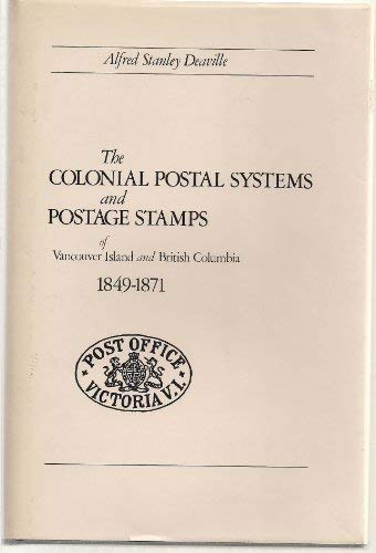 The colonial postal systems and postage stamps of Vancouver Island and British Columbia, 1849-1871