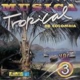 Musica Tropical De Colombia Vol 3