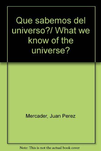 Descargar Libro ¿que Sabemos Del Universo? Juan Perez Mercader