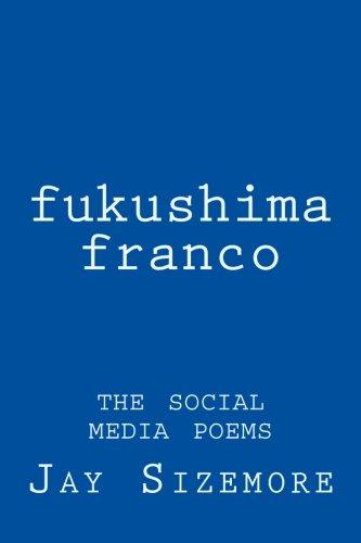 fukushima franco: the social media poems
