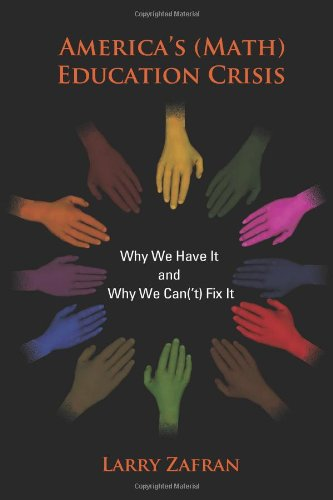 Download America's (Math) Education Crisis: Why We Have It and Why We Can('t) Fix It PDF