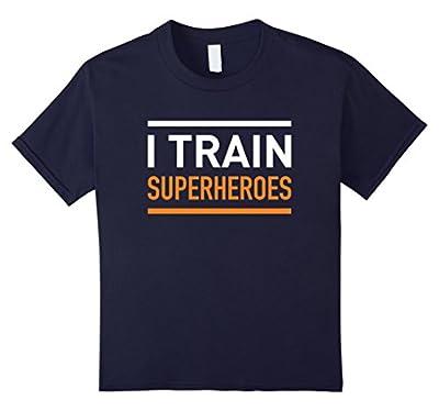 I Train Superheroes - Funny Movie T-Shirt
