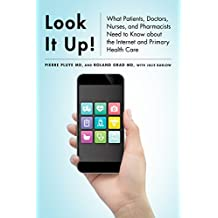 Look It Up!: What Patients, Doctors, Nurses, and Pharmacists Need to Know about the Internet and Primary Health Care