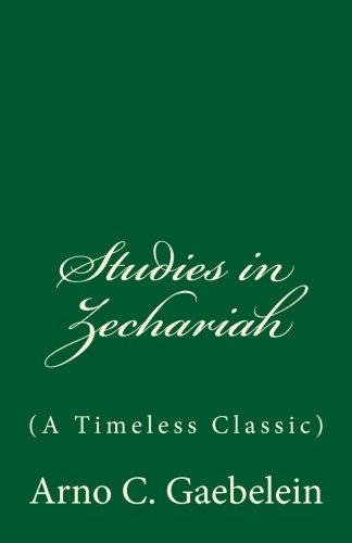 Studies in Zechariah (A Timeless Classic)