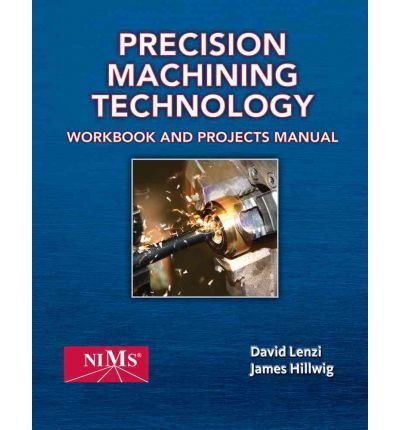 [ Precision Machining Technology [ PRECISION MACHINING TECHNOLOGY ] By Hoffman, Peter J ( Author )May-02-2011 Paperback