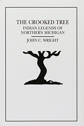 Book cover from The Crooked Tree: Indian Legends of Northern Michigan by John C. Wright