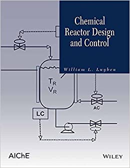 Chemical Reactor Design And Control (Hb 2015)