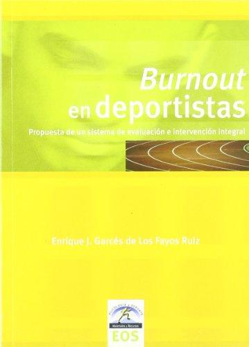 Burnout en deportistas: Propuesta de un sistema de evaluación e intervención integral (Psicología y Deporte) por E. J. Garcés