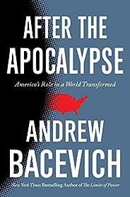 After the Apocalypse: America's Role in a World Transformed (American Empire Proj