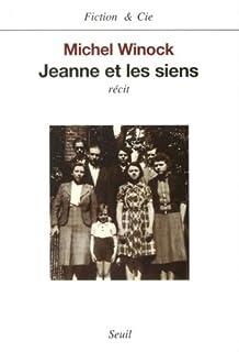 Jeanne et les siens, Winock, Michel