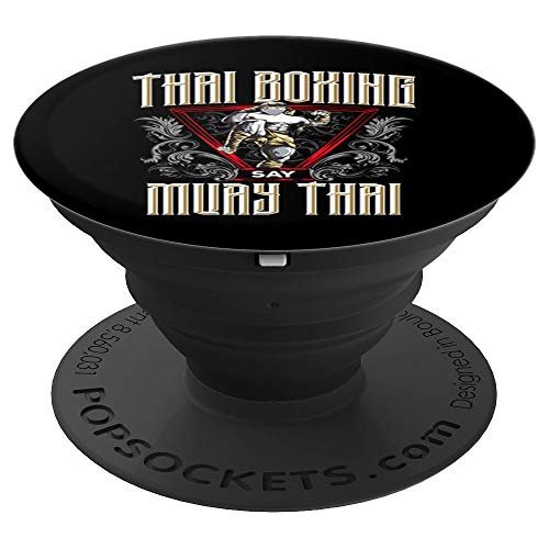 - The Art Of Eight Limbs Thai Boxing Say Muay Thai  PopSockets Grip and Stand for Phones and Tablets