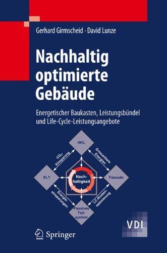 Nachhaltig optimierte Gebäude Energetischer Baukasten, Leistungsbündel und Life-Cycle-Leistungsangebote (VDI-Buch)  [Girmscheid, Gerhard - Lunze, David] (Tapa Dura)