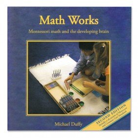 Math Works - Montessori Math and the Developing Brain