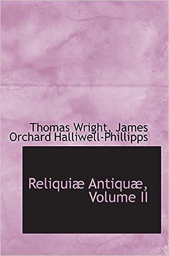 Reliquiæ Antiquæ, Volume II