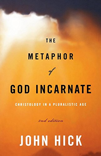 The Metaphor of God Incarnate, Second Edition: Christology in a Pluralistic ()