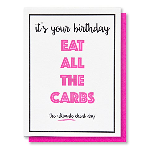 Funny Birthday Letterpress Card | Eat All the Carbs | (Blank Inside)