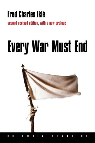 Every War Must End (Columbia Classics (Paperback))