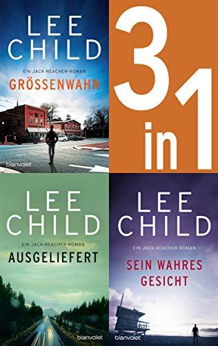 Jack Reacher Band 1-3: - Größenwahn / Ausgeliefert / Sein wahres Gesicht: Drei Romane in einem Band (German Edition)