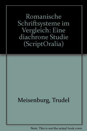 Romanische Schriftsysteme im Vergleich: Eine diachrone Studie (ScriptOralia) (German Edition) by G. Narr
