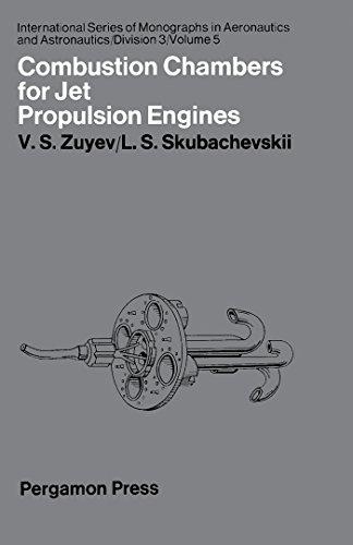 Combustion Chambers for Jet Propulsion Engines: International Series of Monographs in Aeronautics and Astronautics