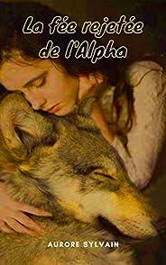 La fée Rejetée de l'Alpha (French Edit