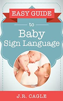 Easy Guide to Baby Sign Language by [Cagle, J.R.]