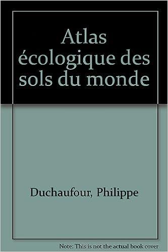 Téléchargement Atlas ecologique des sols du monde pdf