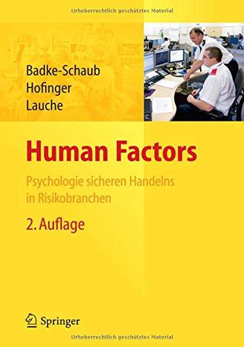 Human Factors: Psychologie sicheren Handelns in Risikobranchen Gebundenes Buch – 31. Oktober 2011 Petra Badke-Schaub Gesine Hofinger Kristina Lauche Springer