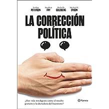 La corrección política: ¿Hay vida inteligente entre el insulto y la dictadura del buenismo? (Volumen independiente)