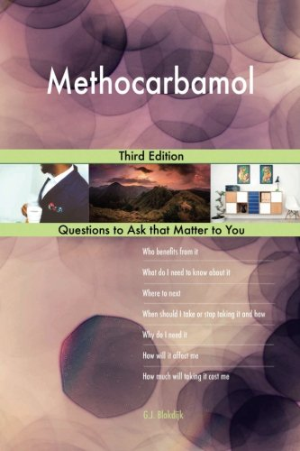 Methocarbamol; Third Edition (Best Over The Counter Medicine For Back Muscle Pain)