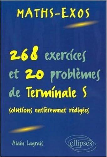 Livres gratuits en ligne Maths-exos : 268 exercices et 20 problèmes de terminale S, avec solutions entièrement rédigées pdf epub